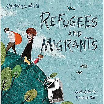 Barn i vår värld: flyktingar och migranter (barn i vår värld)