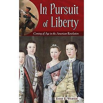 I jakten på frihet kommer til alder i den amerikanske revolusjonen av Werner & Emmy