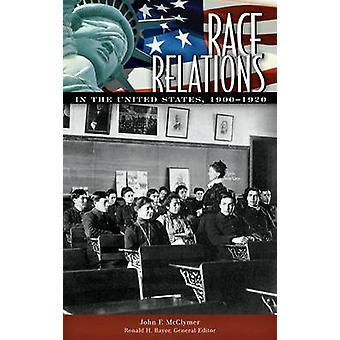 Race Relations in the United States 19001920 by Mcclymer & John