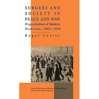 Surgery and Society in Peace and War by Cooter & Roger