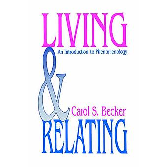 Vivere e relative un'introduzione alla fenomenologia di Becker & Carol S.