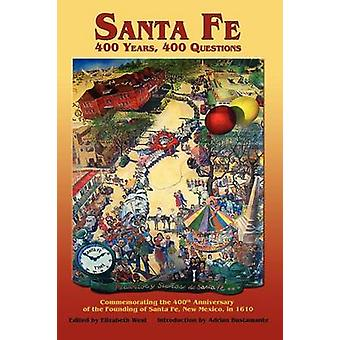 Santa Fe 400 Years 400 Questions by West & Elizabeth