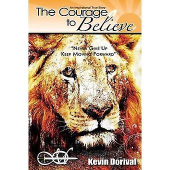 Der Mut zu glauben, nie aufgeben, indem Dorival & Kevin