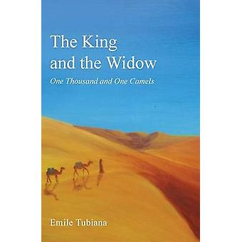 The King and the Widow One Thousand and One Camels by Tubiana & Emile