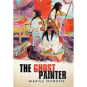The Ghost Painter by Norden & Marilu