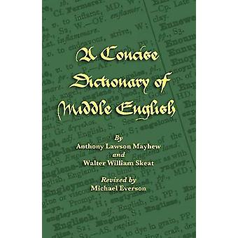 A Concise Dictionary of Middle English by Mayhew & Anthony Lawson