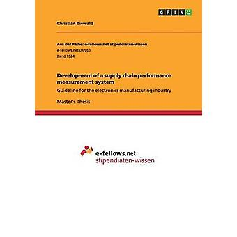 Development of a supply chain performance measurement system by Biewald & Christian