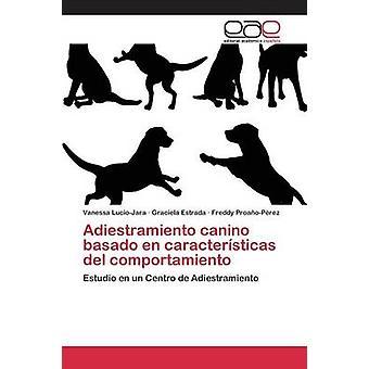 Adiestramiento canino basado en caractersticas del comportamiento by LucioJara Vanessa
