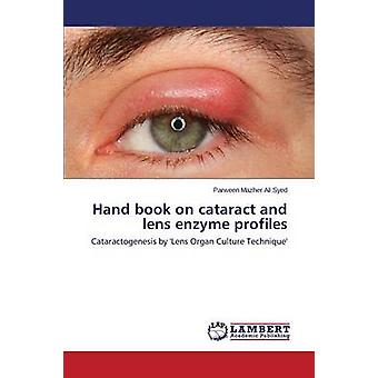 Hand book on cataract and lens enzyme profiles by Syed Parween Mazher Ali