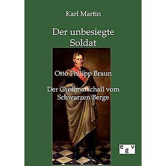 Der unbesiegte Soldat by Martin & Karl