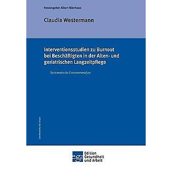 Interventionsstudien Zu Burnout Bei Beschaftigten in Der Alten Und Geriatrischen Langzeitpflege von Westermann & Claudia