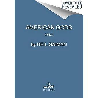 American Gods by Neil Gaiman - 9780062572233 Book