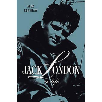 Jack London - A Life by Alex Kershaw - 9780312199043 Book