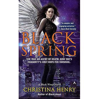 Black Spring - A Black Wings Novel by Christina Henry - 9780425266786