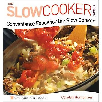 Convenience Foods for the Slow Cooker by Carolyn Humphries - 97805720