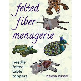 Felted Fiber Menagerie - Needle Felted Table Toppers by Neysa Russo -