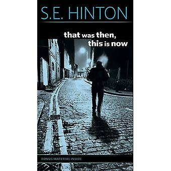 That Was Then - This Is Now by S E Hinton - 9780881030518 Book