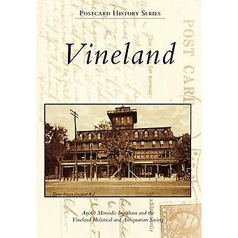 Vineland by Arjorie Moniodis Ingraham - The Vineland Historical and A