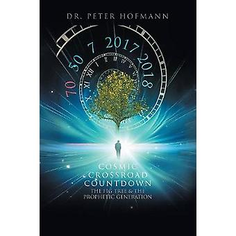 Cosmic Crossroad Countdown - The Fig Tree & the Prophetic Generation b