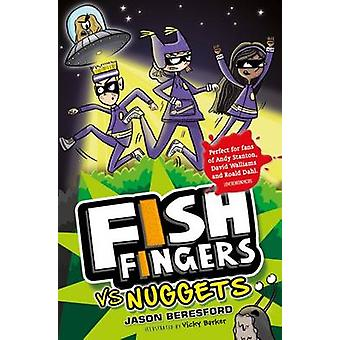 Fish Fingers vs Nuggets by Jason Beresford - 9781910611043 Book