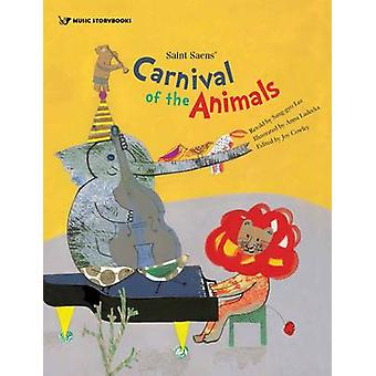 Saint Saens' Carnival of the Animals by Sang-Gyo Lee - Joy Cowley - A