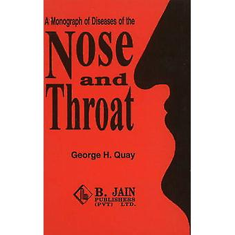 A Monograph of Diseases of the Nose & Throat by George H. Quay - 9788