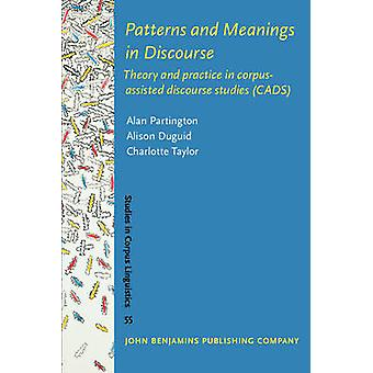 Patterns and Meanings in Discourse - Theory and Practice in Corpus-ass