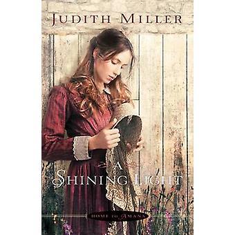 A Shining Light by Judith Miller - 9780764210020 Book