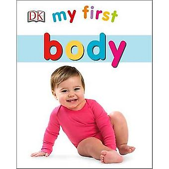 My First Body by DK - Louise Tucker - 9781465444929 Book