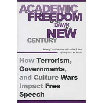Academic Freedom at the Dawn of a New Century - How Terrorism - Govern