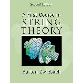 First Course in String Theory by Barton Zwiebach