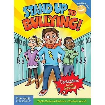 Stand Up to Bullying by Phyllis Goodstein