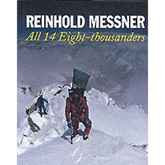 All 14 Eightthousanders revised Edition by Reinhold Messner