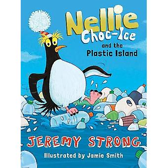Nellie ChocIce and the Plastic Island by Jeremy Strong