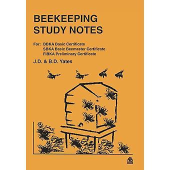Beekeeping Study Notes For BBKA Basic SBKA Basic Beemaster FIBKA Preliminary Examinations by Yates & J D