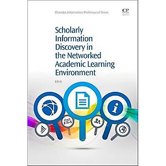 Scholarly Information Discovery in the Networked Academic Learning Environment by Li & Lili