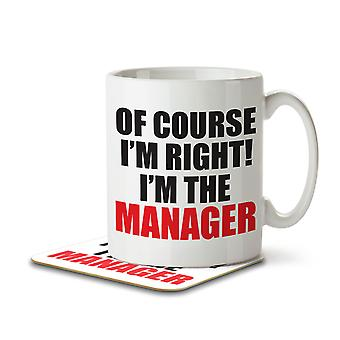 Of Course I'm Right! I'm the MANAGER! - Mug and Coaster
