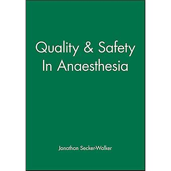 Quality  Safety in Anaesthesia by Walker & Jonathan Secker