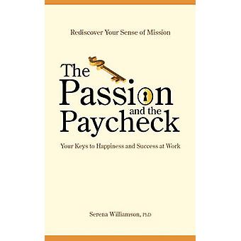 The Passion and the Paycheck by Williamson & Phd Serena