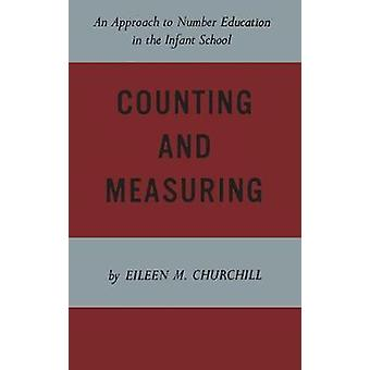 Counting and Measuring An Approach to Number Education in the Infant School by Churchill & Eileen