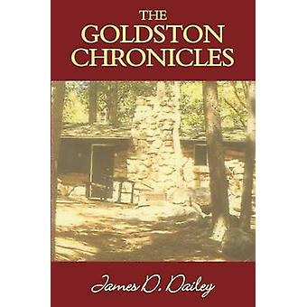 The Goldston Chronicles by Dailey & James & D.
