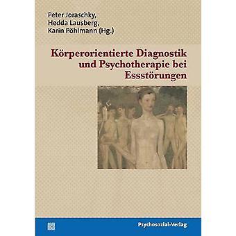 Krperorientierte Diagnostik und Psychotherapie bei Essstrungen by Joraschky & Peter