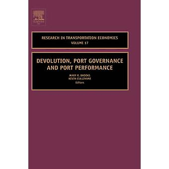 Devolution Port Governance and Port Performance by Brooks & Mary R.