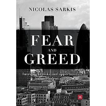 Fear and Greed Investment Risks and Opportunities in a Turbulent World by Sarkis & Nicolas