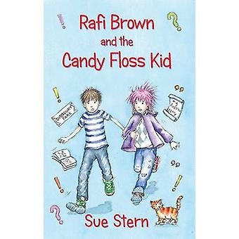Rafi Brown and the Candy Floss Kid by Stern & Sue