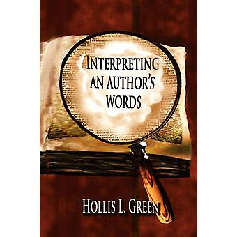 Interpreting An Authors Words by Green & Hollis Lynn