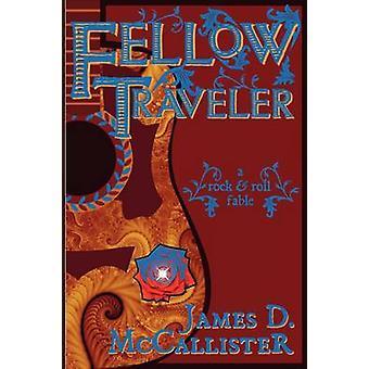 Fellow Traveler by McCallister & James D.
