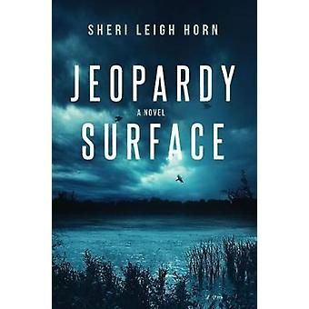 Jeopardy Surface by Horn & Sheri Leigh
