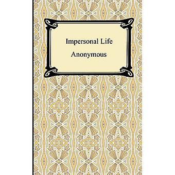 Impersonal Life by Anonymous &