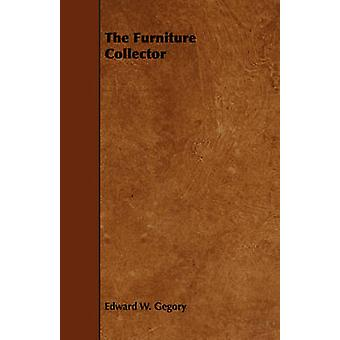 The Furniture Collector by Gegory & Edward W.